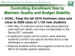 controlling enrollment size to maintain quality and budget stability