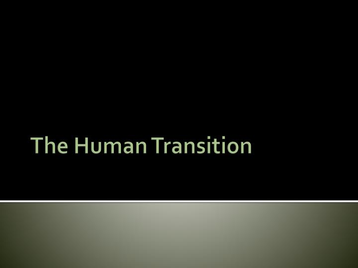 the human transition n.