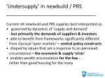 undersupply in newbuild prs