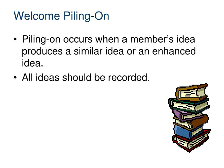 Welcome Piling-On