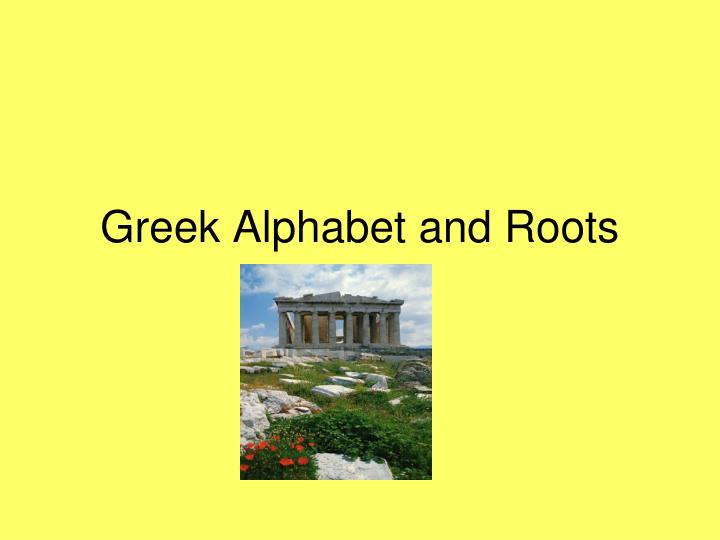 greek alphabet and roots n.
