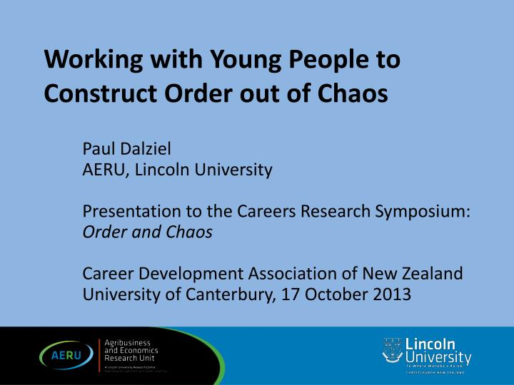 working with young people to construct order out of chaos n.