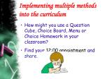 implementing multiple methods into the curriculum