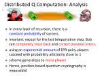 distributed q computation analysis