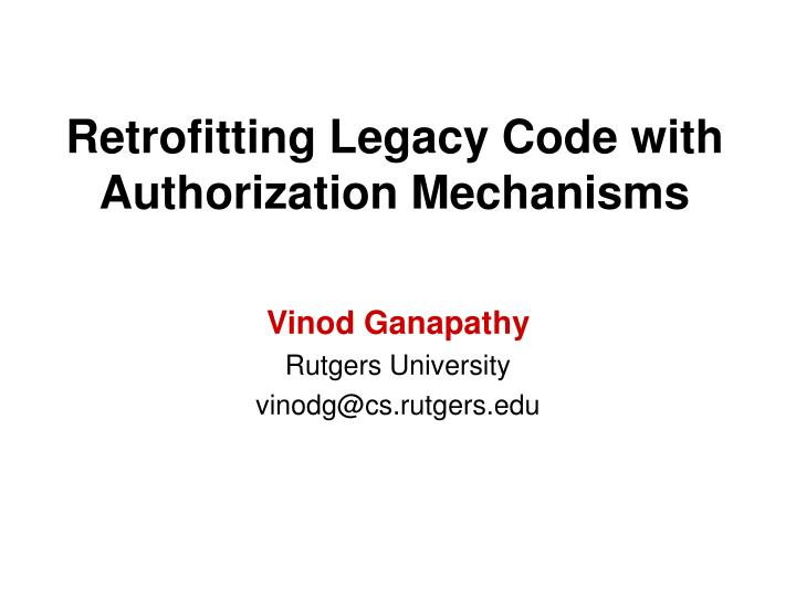 retrofitting legacy code with authorization mechanisms n.