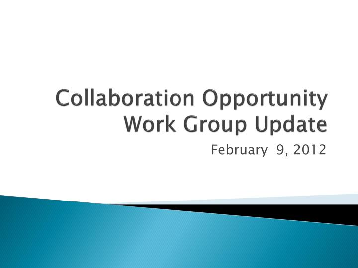 collaboration opportunity work group update n.