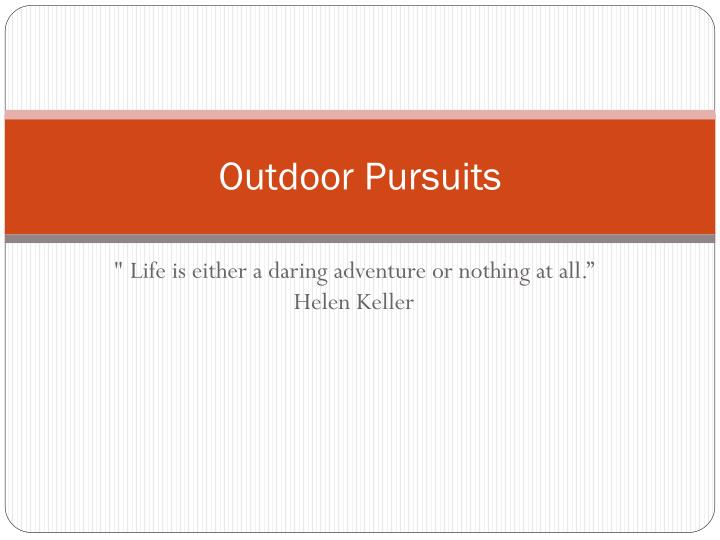 outdoor pursuits n.