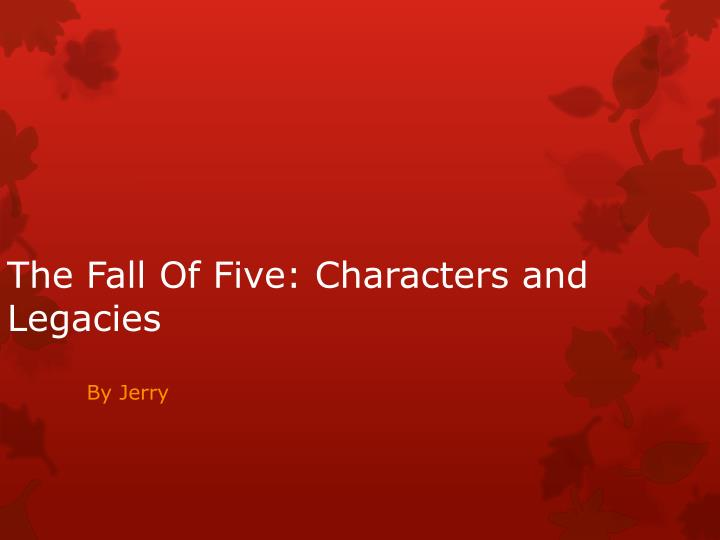 the fall of five characters and legacies n.