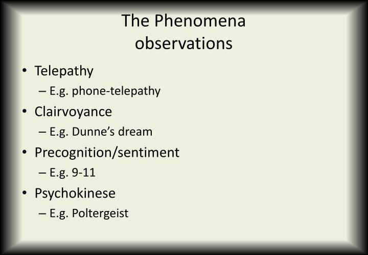 The phenomena observations