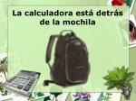 la calculadora est detr s de la mochila