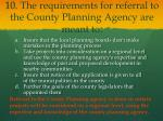 10 the requirements for referral to the county planning agency are meant to