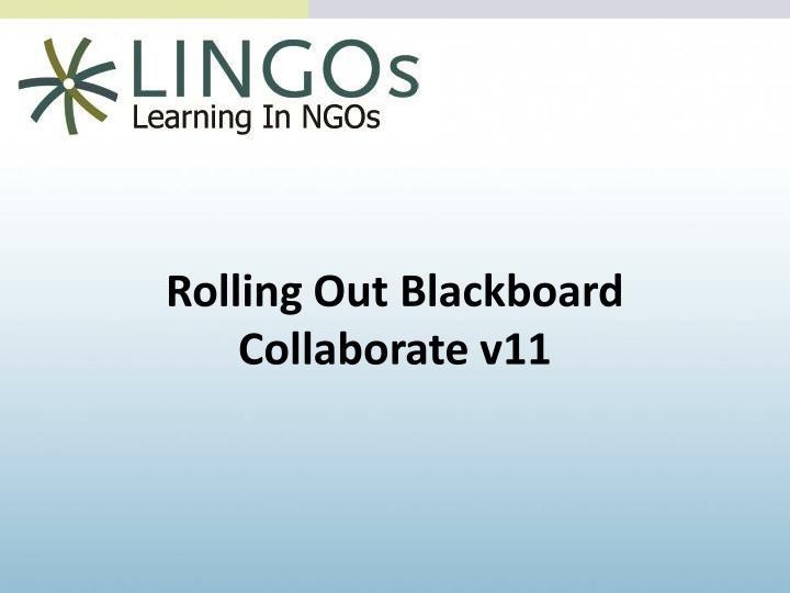 rolling out blackboard collaborate v11 n.