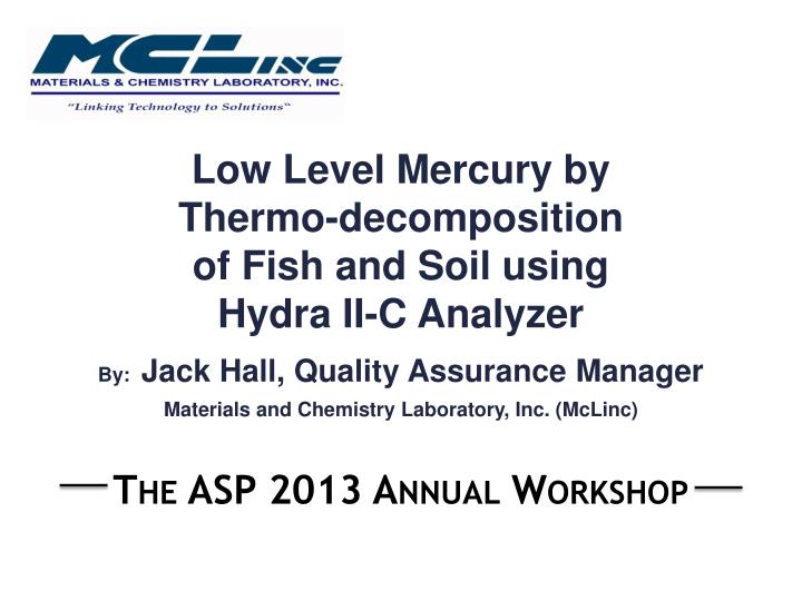 low level mercury by thermo decomposition of fish and soil using hydra ii c analyzer n.