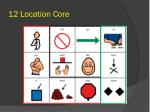 12 location core