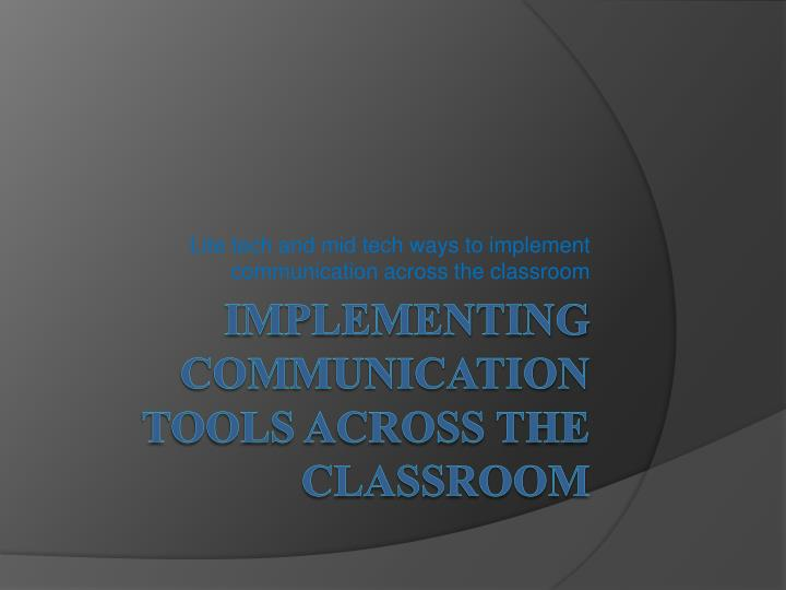 lite tech and mid tech ways to implement communication across the classroom n.