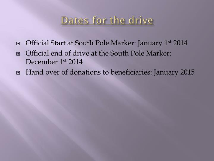 Dates for the drive