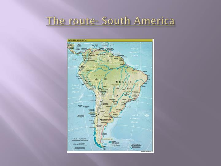 The route- South America