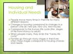 housing and individual needs