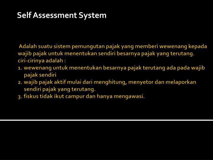 Self Assessment System