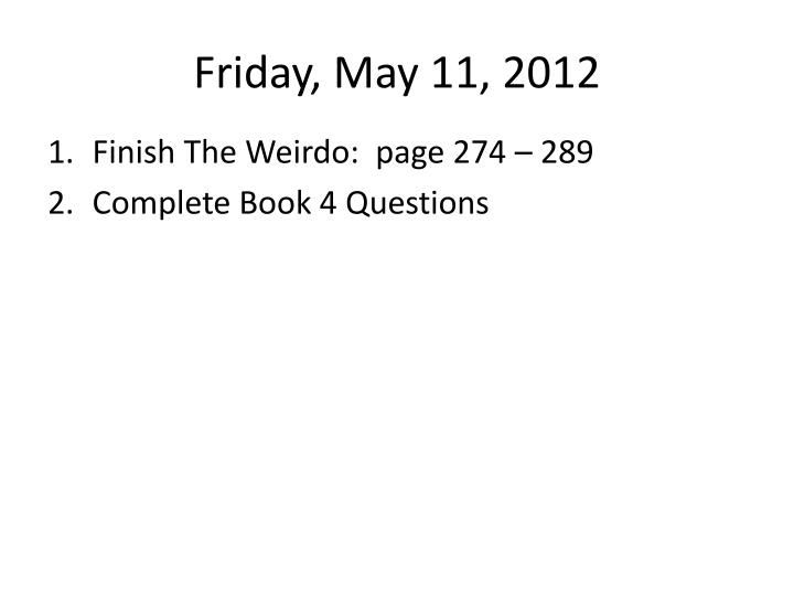 friday may 11 2012 n.