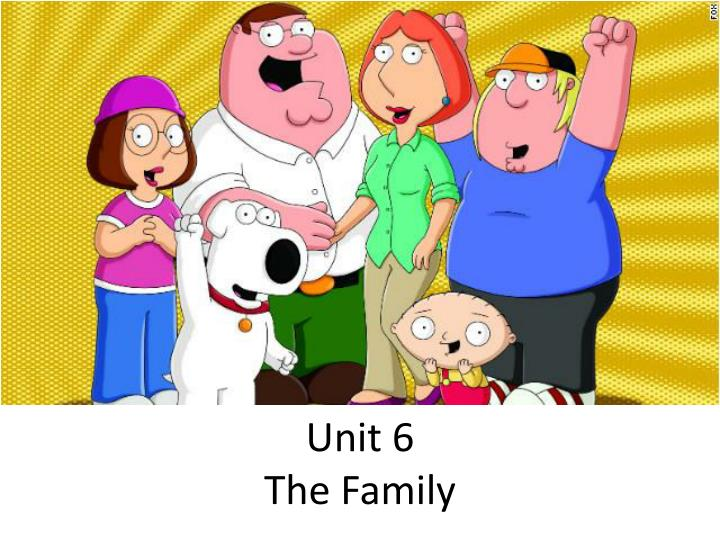 unit 6 the family n.