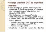 heritage speakers hs as imperfect speakers
