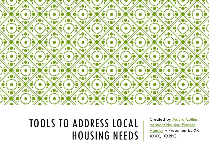 tools to address local housing needs n.