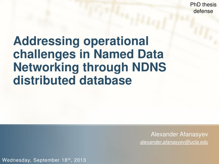 addressing operational challenges in named data networking through ndns distributed database n.