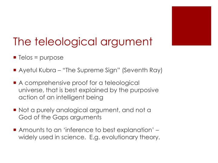 evaluation of the teleological argument Evaluating an argument (or something supposed to be a fact for purposes of evaluation) arguments that have the latter form are said to commit the.