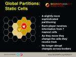 global partitions static cells1