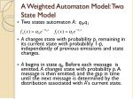 a weighted automaton model two state model