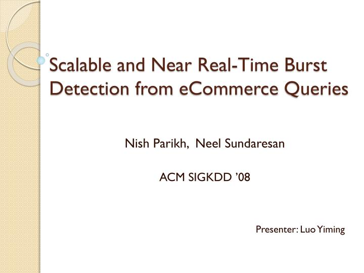 scalable and near real time burst detection from ecommerce queries n.