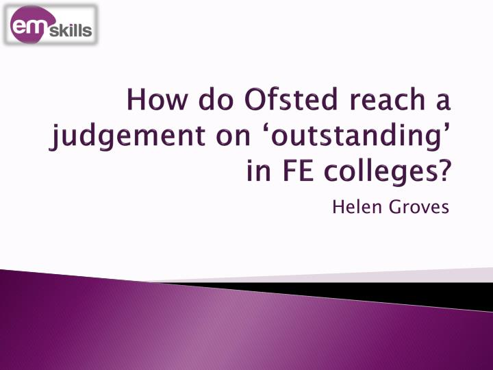 How do ofsted reach a judgement on outstanding in fe colleges