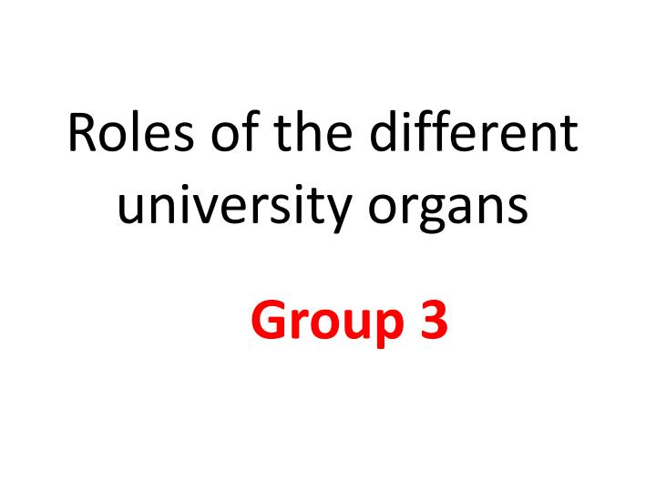 roles of the different university organs n.