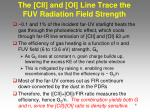 the cii and oi line trace the fuv radiation field strength
