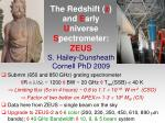 the redshift z and e arly u niverse s pectrometer zeus s hailey dunsheath cornell phd 2009