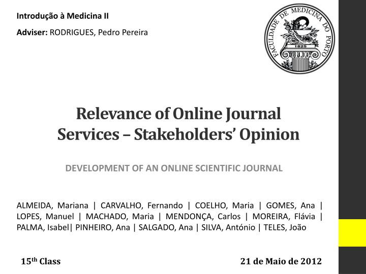relevance of online journal services stakeholders opinion n.