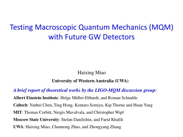 testing macroscopic quantum mechanics mqm with future gw detectors n.