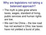 why are legislators not taking a balanced approach