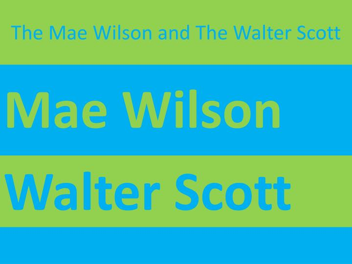 the mae wilson and the walter scott n.