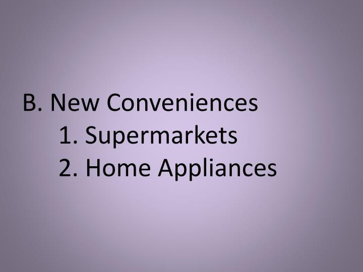 B. New Conveniences