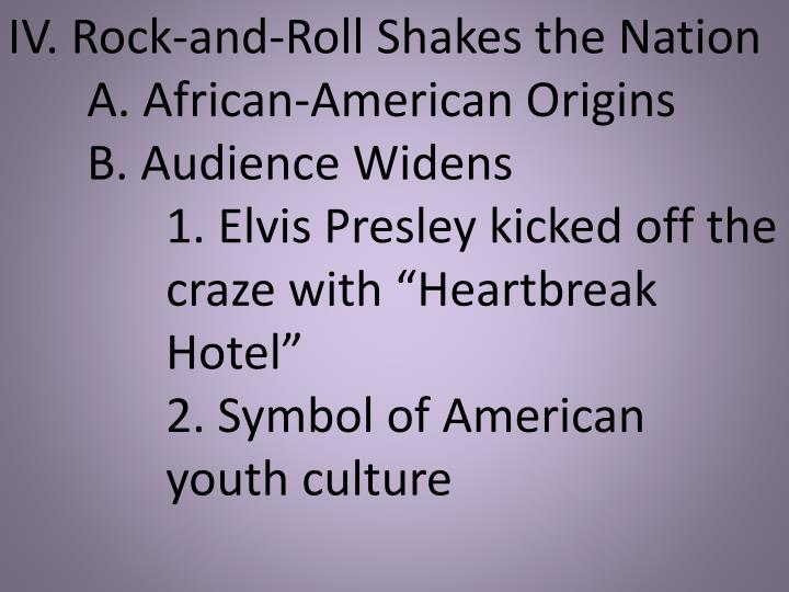 IV. Rock-and-Roll Shakes the Nation