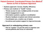 patient centered coordinated primary care medical homes as part of systems approach