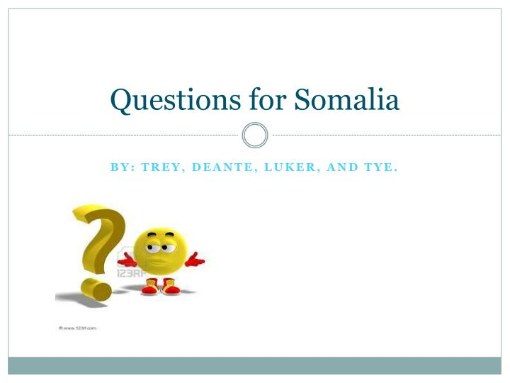 questions for somalia n.