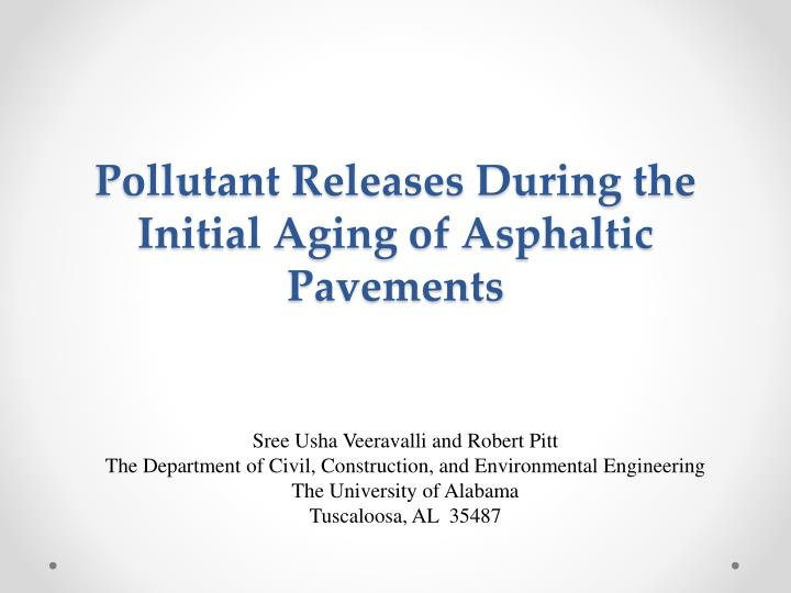 pollutant releases during the initial aging of asphaltic pavements n.