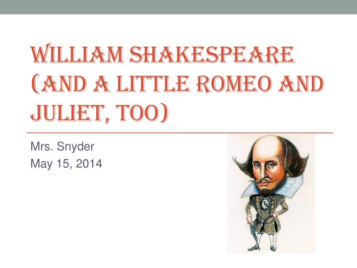 william shakespeare and a little romeo and juliet too n.