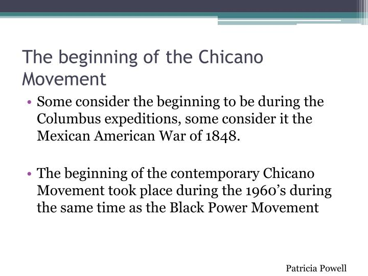 a history of the beginning of the chicano rights movement (click here to view the official ufw website and learn more about its history)   the chicano movement also was inspired by other civil rights movements during   in the beginning, chicana women were inspired by the efforts of those in the.