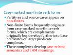 c ase marked non finite verb forms