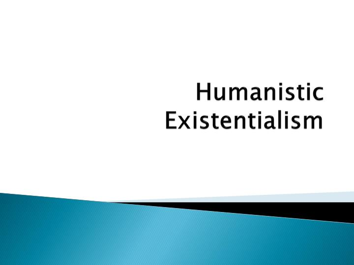 humanistic existentialism n.