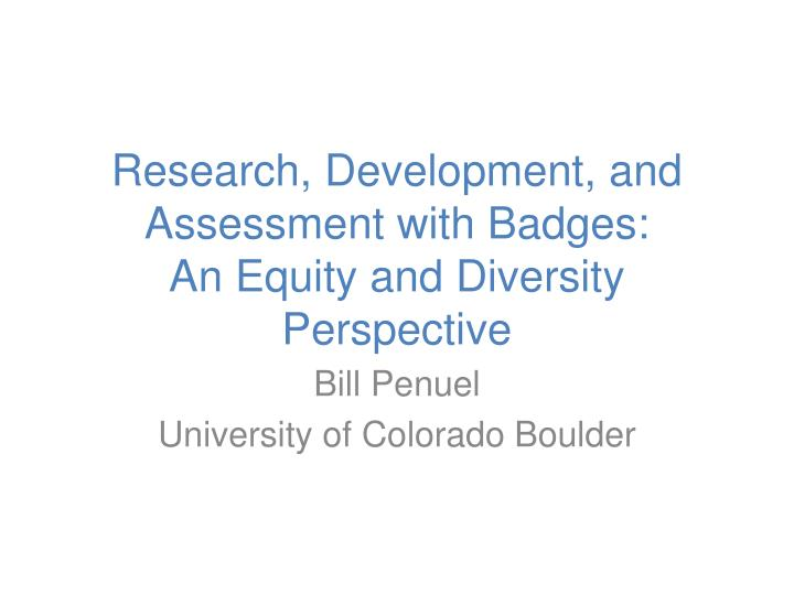 research development and assessment with badges an equity and diversity perspective n.